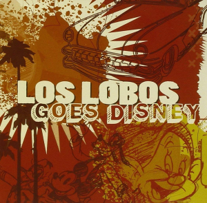los lobos goes disney (2009) (walt disney records) (13 tracks) 320 kbps mp3 album
