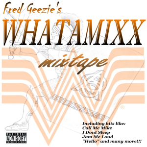 fred geezie's whatamixx mixtape