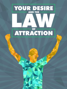 your desire and the law of the attraction