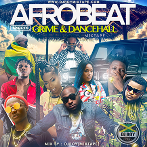 dj roy afrobeat meets grime and dancehall mix 2018