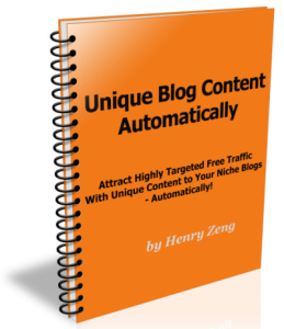 Unique Blog Content Automatically - Attract Highly Targeted Free Traffic With Unique Content To Your Niche Blogs Automatically | eBooks | Business and Money