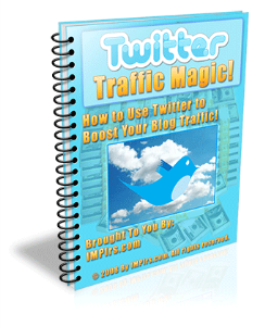 twitter traffic magic - how to use twitter to boost your blog traffic