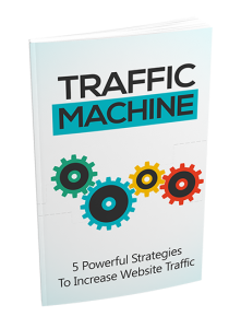 traffic machine - 5 powerful strategies to increase website traffic