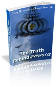 the truth behind hypnosis: using hypnosis to change your life