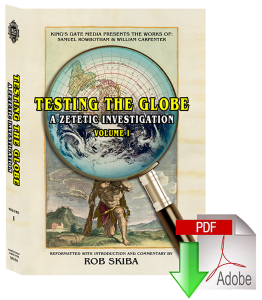Testing The Globe: A Zetetic Investigation Volume 1 | eBooks | History