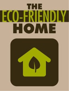 The Eco-friendly Home | eBooks | Home and Garden
