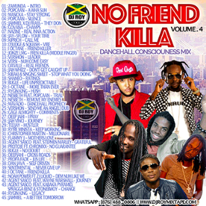 dj roy no friend killa dancehall consciousness mix vol.4