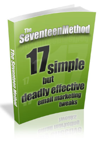 The Seventeen Method - 17 Simple But Deadly Effective Email Marketing Tweaks | eBooks | Business and Money
