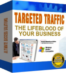 targeted traffic - the lifeblood of your business