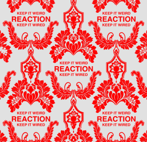reaction- keep it weird keep it wired