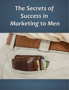 The Secrets of Success in Marketing to Men | eBooks | Business and Money