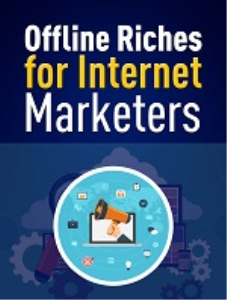 Offline Riches for Internet Marketers | eBooks | Business and Money