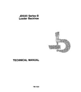 John Deere 500 Series B Backhoe Loader Technical Service Manual Tm1024 | eBooks | Automotive