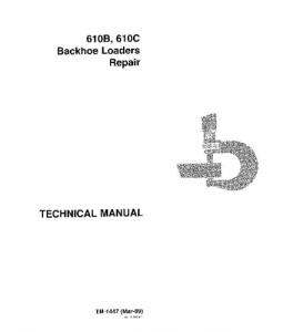 John Deere 610b 610c Backhoe Loader Technical Service Manual Tm1447 | eBooks | Automotive