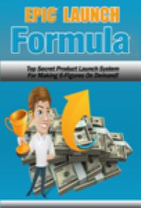 Epic Launch Formula | eBooks | Business and Money