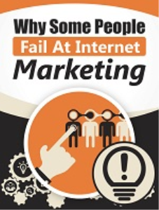 Why Some People Fail At Internet Marketing | eBooks | Business and Money