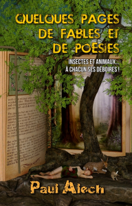 Quelques pages... de fables et de poésies, par Paul Alech | eBooks | Poetry