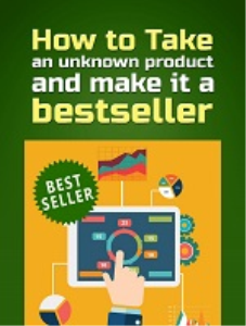 how to take an unknown product and make it a bestseller