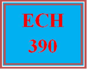 ECH 390 Entire Course | eBooks | Education