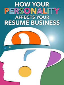 how your personality affects your resume business special report