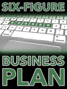 six-figure business plan special report