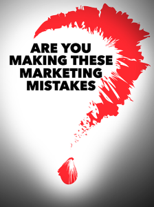 are you making these marketing mistakes special report