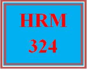 HRM 324 Entire Course | eBooks | Education