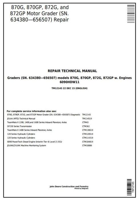 First Additional product image for - John Deere 870G, 870GP, 872G, 872GP(SN.634380-656507) Motor Grader Repair Technical Manual (TM12145)