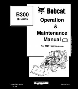 Download Bobcat  B300 B Series Backhoe Loader Operation And Maintenance Service Manual | eBooks | Automotive
