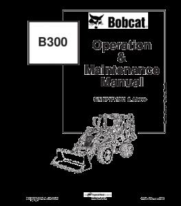 Download Bobcat B300 Backhoe Loader Operation And Maintenance Service Manual | eBooks | Automotive
