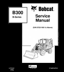 Download Bobcat  B300 B Series Backhoe Loader Service Manual | eBooks | Automotive