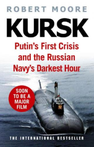 kursk: putin's first crisis and the russian navy's darkest hour