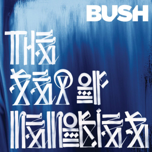 bush the sea of memories (2011) (zuma rock records) (12 tracks) 320 kbps mp3 album