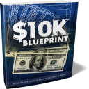 10K A Month Blueprint And Secrets Revealed - 50+ Products | eBooks | Business and Money