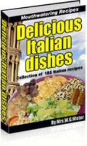delicious italian dishes (collection of 185 italian recipes)