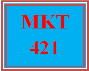 mkt 421 entire course