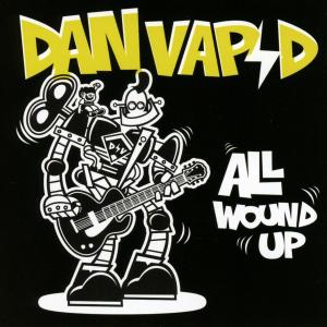 DAN VAPID All Wound Up (2016) (FUN FUN RECORDS) (11 TRACKS) 320 Kbps MP3 ALBUM | Music | Rock