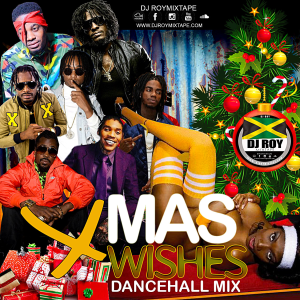 dj roy xmas wishes dancehall mix [dec 2018-2019]