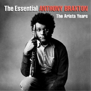 anthony braxton - the essential anthony braxton the arista years (2018) [2cd download]