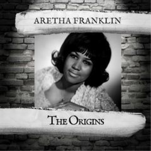 aretha franklin - the origins (2018) [cd download]