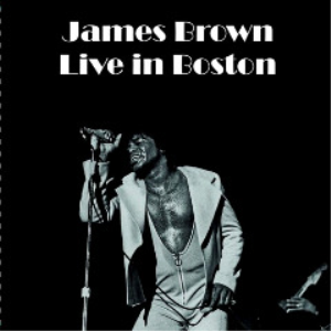 james brown - live in boston (2018) [cd download]