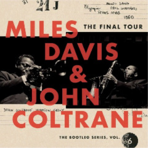 miles davis and john coltrane - the final tour the bootleg series, vol. 6 (official 2018) [3cd download]