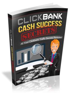 Clickbank Cash Success Secrets | eBooks | Business and Money