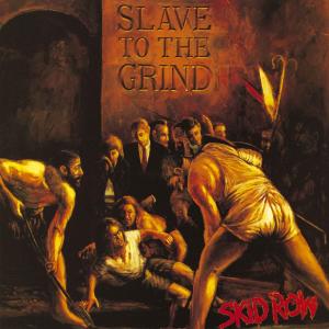 SKID ROW Slave To The Grind (1991) (ATLANTIC RECORDS) (12 TRACKS) 320 Kbps MP3 ALBUM | Music | Rock