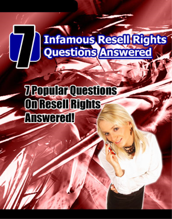 First Additional product image for - 7 Infamous Resell Rights Questions Answered