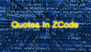 Quotes In ZCode | Software | Training