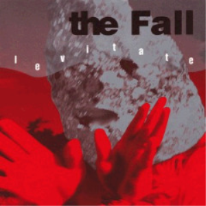 The Fall - Levitate [Expanded Edition] (2018) [2CD DOWNLOAD] | Music | Rock