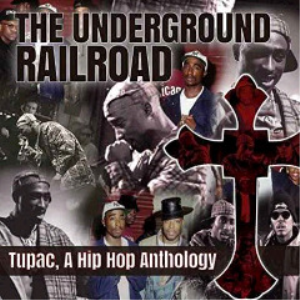 2pac - the underground railroad a hip hop anthology (2017) [cd download]