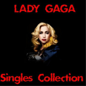 Lady Gaga - Singles Collection (2017) [2CD DOWNLOAD] | Music | Popular