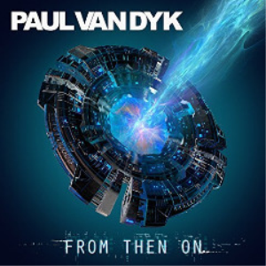 paul van dyk - from then on (2017) [2cd download]